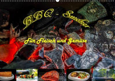 BBQ - Smoker Für Fleisch und Gemüse (Wandkalender 2019 DIN A2 quer), Sven Sommer