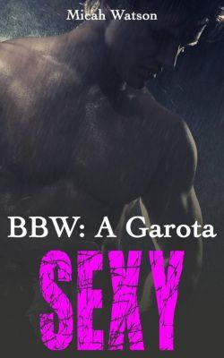 BBW: A Garota Sexy, Micah Watson