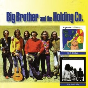 Be A Brother/How Hard It Is, Big Brother And The Holding Company