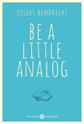 Be a little analog, Julius Hendricks