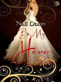Be My Hero, Nell Dixon