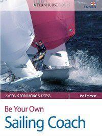 Be Your Own Sailing Coach, Jon Emmett
