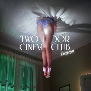 Beacon (Deluxe Edition), Two Door Cinema Club