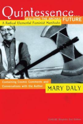 Beacon Press: Quintessence...Realizing the Archaic Future, Mary Daly