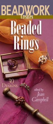 Beadwork Creates Beaded Rings, Jean Campbell