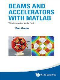 Beams and Accelerators with MATLAB, Dan Green