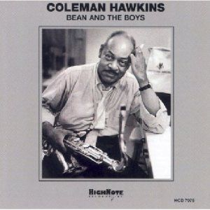 Bean And The Boys, Coleman Hawkins