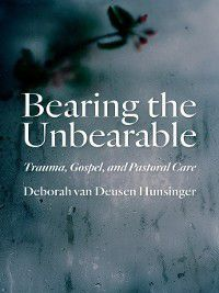 Bearing the Unbearable, Deborah van Deusen Hunsinger