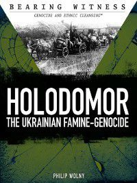 Bearing Witness: Genocide and Ethnic Cleansing: Holodomor, Philip Wolny