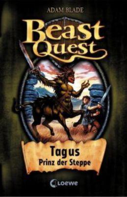 Beast Quest Band 4: Tagus, Prinz der Steppe, Adam Blade
