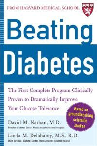 Beating Diabetes (A Harvard Medical School Book), David M. Nathan, Linda Delahanty
