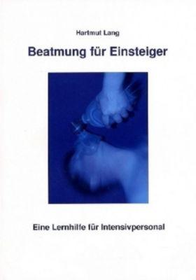 Beatmung für Einsteiger, Hartmut Lang