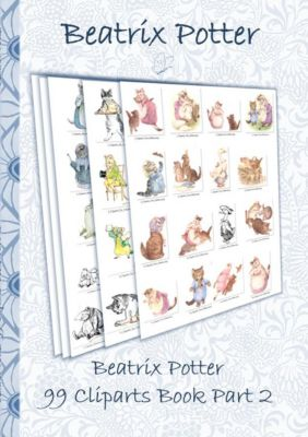 Beatrix Potter 99 Cliparts Book Part 2 ( Peter Rabbit ), Beatrix Potter, Elizabeth M. Potter