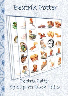 Beatrix Potter 99 Cliparts Buch Teil 3 ( Peter Hase ), Beatrix Potter, Elizabeth M. Potter