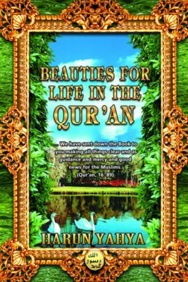 Beauties for Life in the Qur'an, Harun Yahya