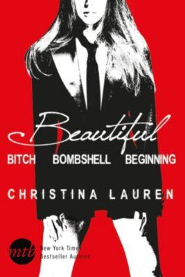 Beautiful Bastard: Beautiful: Beautiful Bitch / Beautiful Bombshell / Beautiful Beginning, Christina Lauren