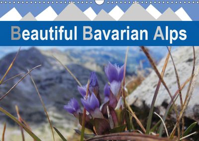 Beautiful Bavarian Alps (Wall Calendar 2019 DIN A3 Landscape), Hannelore Spaeth