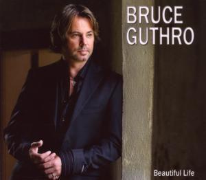 Beautiful Life, Bruce Guthro