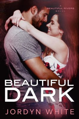 Beautiful Rivers: Beautiful Dark (Beautiful Rivers, #3), Jordyn White