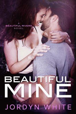 Beautiful Rivers: Beautiful Mine (Beautiful Rivers, #1), Jordyn White