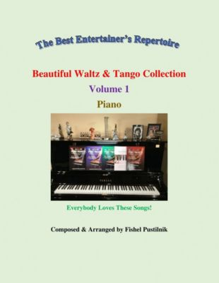 Beautiful Waltz & Tango Collection for Piano-Volume 1, Fishel Pustilnik