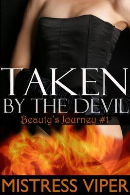 Beauty's Journey: Taken by the Devil (Beauty's Journey #1), Mistress Viper