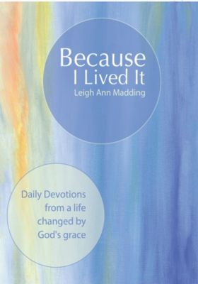 Because I Lived It, Leigh Ann Madding