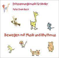 Beck, P: Bewegen mit Musik und Rhythmus/CD, Peter Erwin Beck