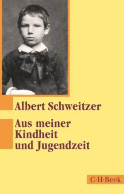 Beck Paperback: Aus meiner Kindheit und Jugendzeit, Albert Schweitzer
