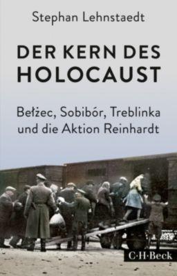 Beck Paperback: Der Kern des Holocaust, Stephan Lehnstaedt