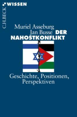 Beck Paperback: Der Nahostkonflikt, Muriel Asseburg, Jan Busse