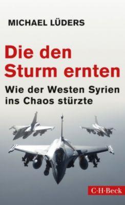 Beck Paperback: Die den Sturm ernten, Michael Lüders