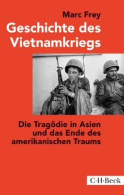Beck Paperback: Geschichte des Vietnamkriegs, Marc Frey