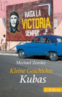 Beck Paperback: Kleine Geschichte Kubas, Michael Zeuske