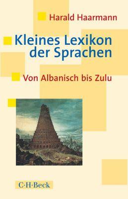 Beck Paperback: Kleines Lexikon der Sprachen, Harald Haarmann