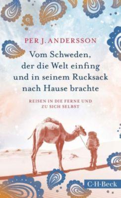 Beck Paperback: Vom Schweden, der die Welt einfing und in seinem Rucksack nach Hause brachte, Per J. Andersson