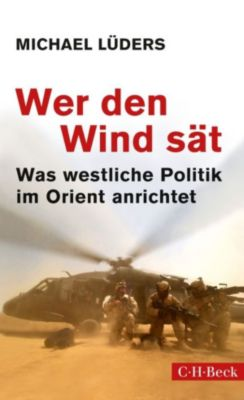 Beck Paperback: Wer den Wind sät, Michael Lüders