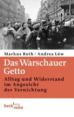 Beck'sche Reihe: Das Warschauer Getto, Markus Roth, Andrea Löw