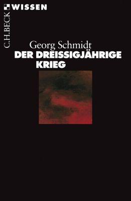 Beck'sche Reihe: Der Dreissigjährige Krieg, Georg Schmidt