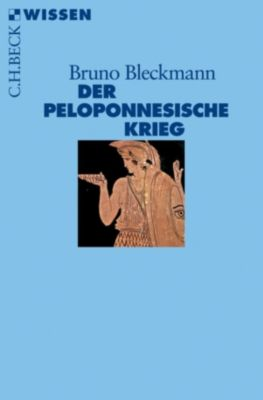 Beck'sche Reihe: Der Peloponnesische Krieg, Bruno Bleckmann
