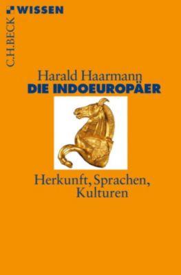 Beck'sche Reihe: Die Indoeuropäer, Harald Haarmann