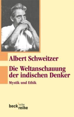 Beck'sche Reihe: Die Weltanschauung der indischen Denker, Albert Schweitzer