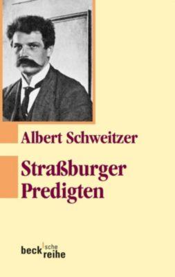 Beck'sche Reihe: Straßburger Predigten, Albert Schweitzer