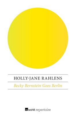 Becky Bernstein Goes Berlin - Holly-Jane Rahlens  
