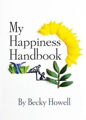 Becky Howell: My Happiness Handbook, Becky Howell