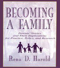 Becoming A Family, Carol R. Freedman-Doan, Lisa G. Colarossi, Lucy R. Mercier, Patricia Stow Bolea, Rena D. Harold