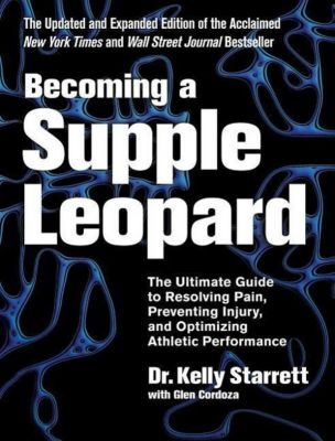 Becoming a Supple Leopard, Kelly Starrett, Glen Cordoza