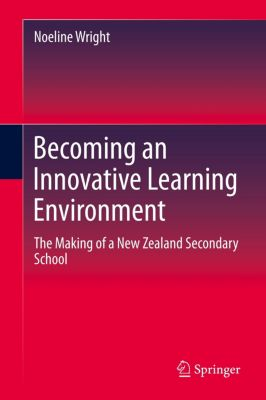 Becoming an Innovative Learning Environment, Noeline Wright