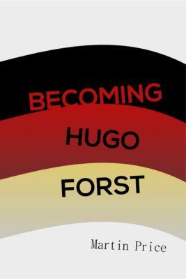 Becoming Hugo Forst, Martin Price