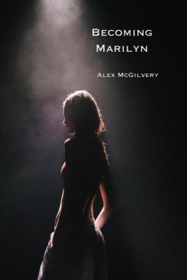 Becoming Marilyn, Alex McGilvery